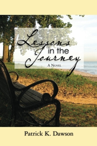 Lessons in the Journey by Patrick K. Dawson