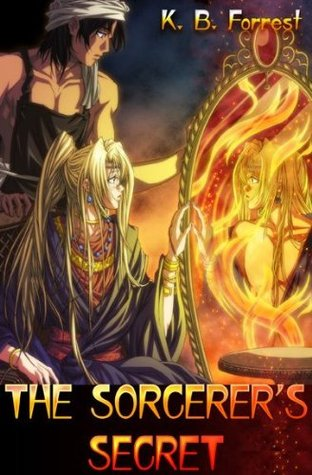 The Sorcerer's Secret by K.B. Forrest