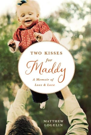 Two Kisses for Maddy by Matthew Logelin