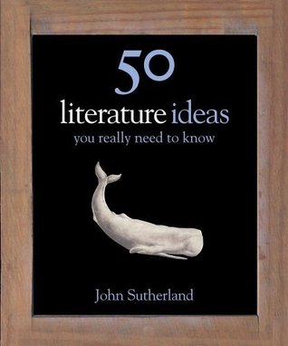 50 Literature Ideas You Really Need to Know (50 Ideas You Really Need to Know )