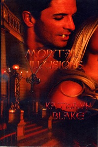Mortal Illusions by Kathryn R. Blake