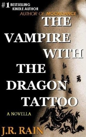 The Vampire With the Dragon Tattoo by J.R. Rain