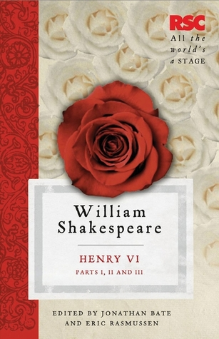 Free download Henry VI, Parts I, II and III PDF by William Shakespeare, Jonathan Bate, Eric Rasmussen