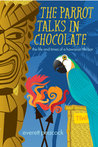 The Parrot Talks in Chocolate