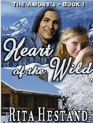 Heart Of The Wild by Rita Hestand