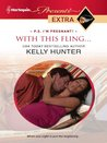With This Fling... by Kelly Hunter