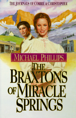 Braxtons of Miracle Springs (Book 1) Michael Phillips