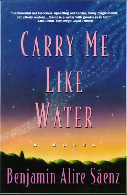 Carry Me Like Water by Benjamin Alire Sáenz