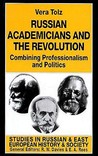 Russian Academicians And The Revolution: Combining Professionalism And Politics