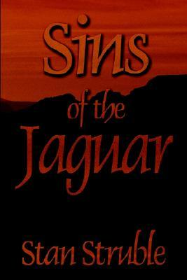 Sins Of The Jaguar by Stan Struble