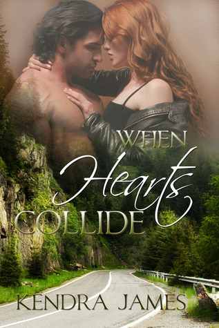 When Hearts Collide by Kendra James