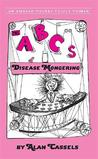 The ABCs of Disease Mongering: An Epidemic in 26 Letters