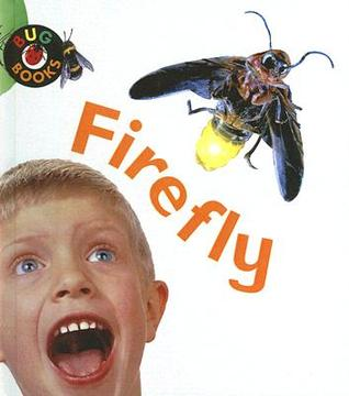 Firefly (Bug Books (Sagebrush))