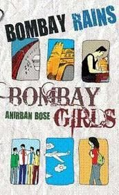 Bombay Rains,  Bombay Girls by Anirban Bose