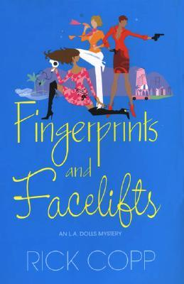 Fingerprints and Facelifts by Rick Copp
