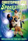 Invasion of the No-Ones (Spooksville, #15)