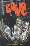 Bone, Vol. 6: Old Man's Cave (Bone, #6)