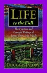 Life to the Full: The Practical and Powerful Writings of James, Peter, John and Jude