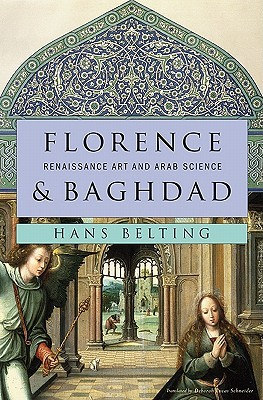 Florence & Baghdad: Renaissance Art and Arab Science