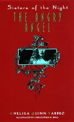 The Angry Angel by Chelsea Quinn Yarbro