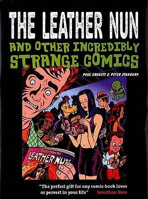 The Leather Nun and Other Incredibly Strange Comics by Paul Gravett