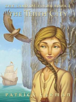 The Tenth City (The Land of Elyon #3)