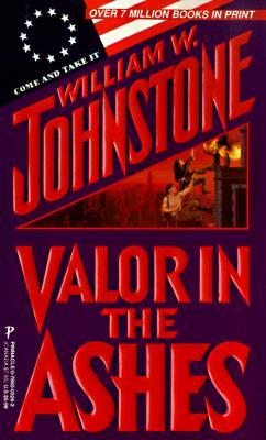 Review Valor in the Ashes (Ashes #9) PDB by William W. Johnstone