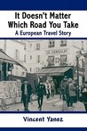 It Doesn't Matter Which Road You Take: A European Travel Story