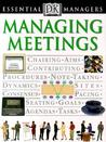 Essential Managers: Managing Meetings (DK Essential Managers)