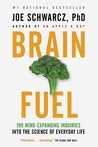 Brain Fuel: 199 Mind-Expanding Inquiries into the Science of Everyday Life