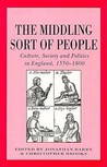 The Middling Sort Of People: Culture, Society, And Politics In England, 1550 1800
