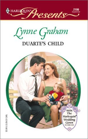 Duarte's Child (Latin Lovers) Lynne Graham