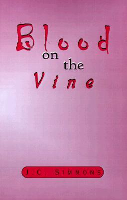 Blood on the Vine by J.C. Simmons