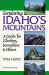 Exploring Idaho's Mountains: A Guide For Climbers, Scramblers & Hikers