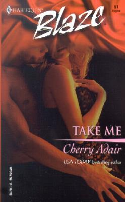 Take Me by Cherry Adair