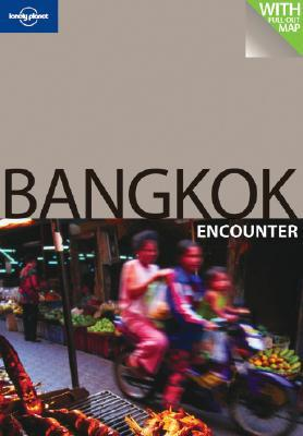 Bangkok Encounter (Lonely Planet Encounters)