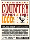 Old-Time Country Wisdom &amp; Lore