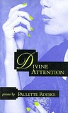 Divine Attention: Poems