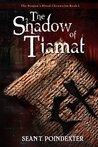 The Shadow of Tiamat (The Dragon's Blood Chronicles, Book #1)