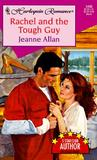 Rachel and the Tough Guy by Jeanne Allan