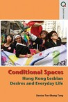 Conditional Spaces: Hong Kong Lesbian Desires and Everyday Life