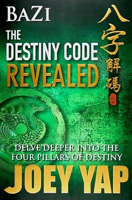 Bazi the Destiny Code Revealed by Joey Yap