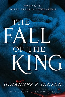 The Fall of the King by Johannes V. Jensen