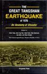 The Great Tangshan Earthquake Of 1976: An Anatomy Of Disaster