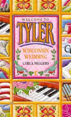 Wisconsin Wedding by Carla Neggers