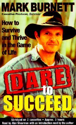 Dare to Succeed: How to Thrive and Survive in the Game of Life