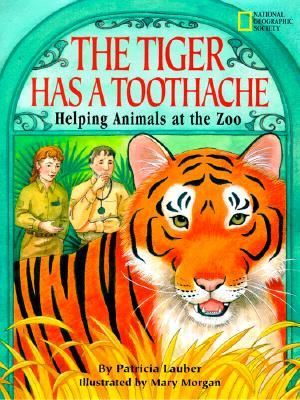 The Tiger Has a Toothache by Patricia Lauber