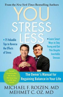 YOU: Stress Less: A Guide for Changing Your Life Fast