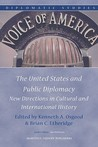 The United States And Public Diplomacy (Diplomatic Studies)