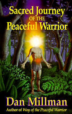 Free download Sacred Journey of the Peaceful Warrior: Teachings from the Lost Years PDF by Dan Millman